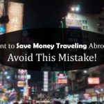 Save Money Traveling Abroad one adventurer