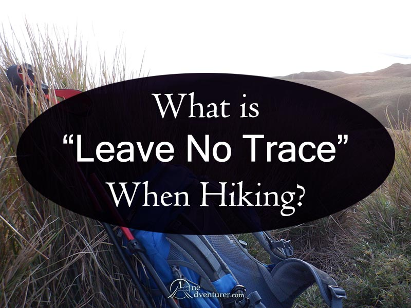 what is leave no trace when hiking one adventurer