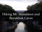 hiking mt manalmon and bayukbok caves one adventurer